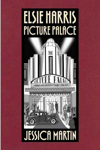 Jessica Martin's 'Elsie Harris Picture Palace' Graphic Novel